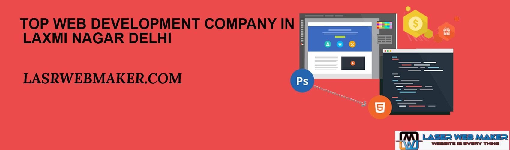 Top Web Development Company In Laxmi Nagar