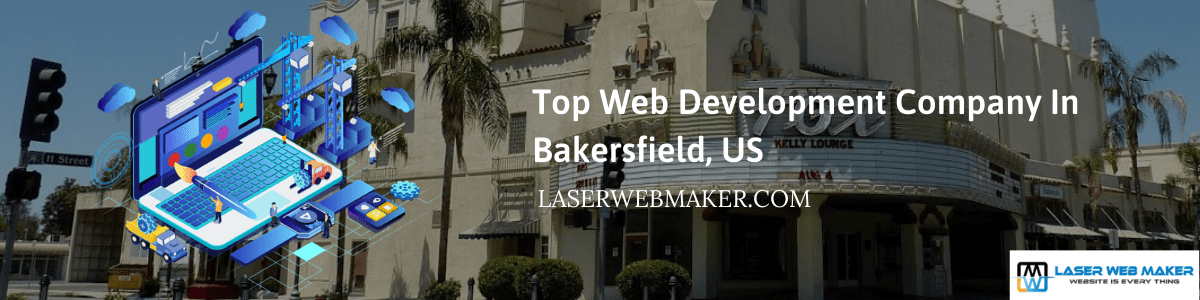 Top Web Development Company In Bakersfield, US